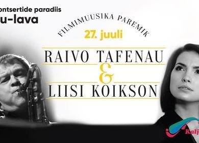 Liisi Koikson ja Raivo Tafenau toovad filmimuusika Kalju-lavale - Kalju-Lava