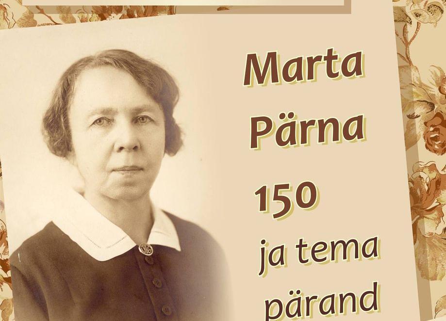Marta Pärna 150 ja tema pärand - Valga Muuseum
