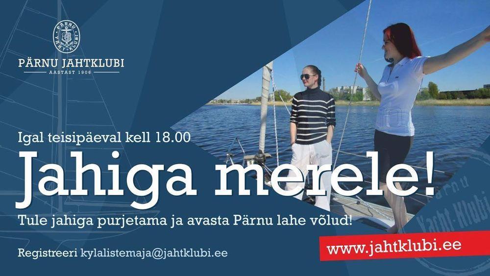 Väljasõidud Pärnu lahele- Jahiga merele - Pärnu Jahtklubi