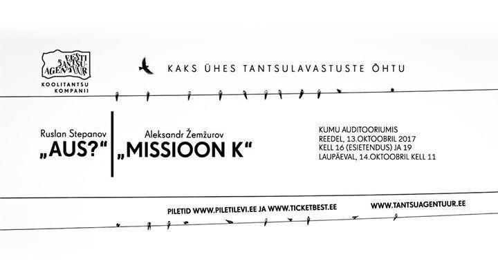 """Koolitantsu Kompanii """"Aus?"""" + """"Missioon K"""" - KUMU auditoorium"""