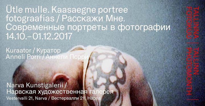 Ütle mulle. Kaasaegne portree fotograafias - Narva Kunstigalerii