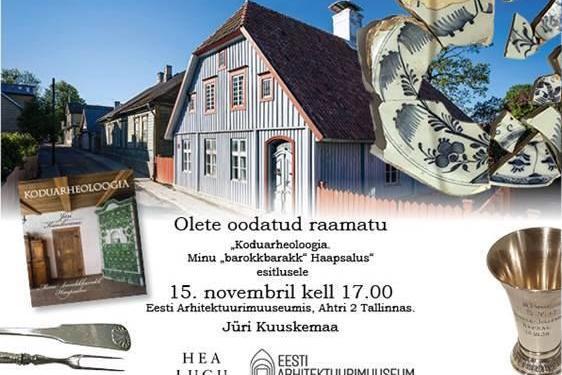 """Raamatu """"Koduarheoloogia. Minu """"barokkbarakk"""" Haapsalus"""" esitlus - Eesti Arhitektuurimuuseum"""