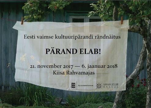 """Rändnäitus """" PÄRAND ELAB! """" - Kiisa Rahvamaja"""