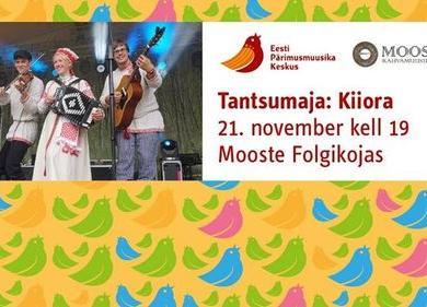 Pärimusmuusika pesa: Kiiora - Mooste Folgikoda