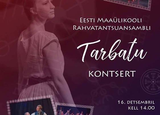 """Eesti Maaülikooli rahvatantsuansambli """"Tarbatu"""" kontsert - Võru Kultuurimaja Kannel"""
