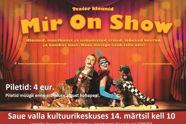 """tsirkuse etendus """"Mir On Show"""" - Saue valla Kultuurikeskus"""
