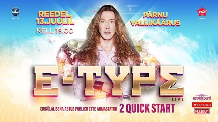 LIVE: E-Type & 2 Quick Start - Pärnu Vallikäär