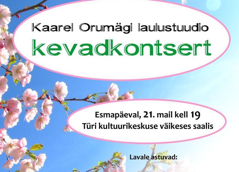 Kaarel Orumägi laulustuudio KEVADKONTSERT Türi kultuurikeskuses. - Türi Kultuurikeskus