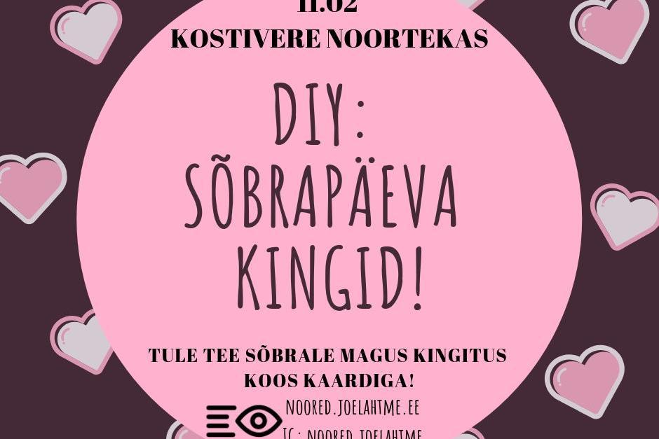 DIY: SÕBRAPÄEVA KINGID! - Kostivere Noortekeskus