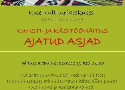 """Kunsti-ja käsitöönäitus """"Ajatud asjad"""" - Kose Kultuurikeskus"""