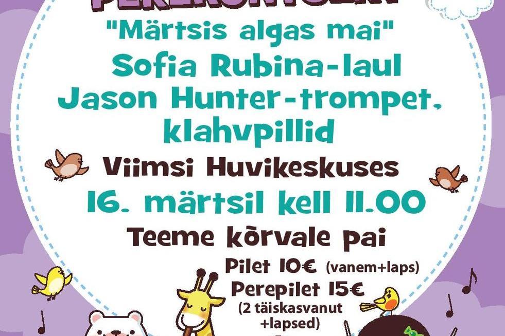 """Perekontsert """"Märtsis algas mai"""" Sofia Rubina ja Jason Hunter - Viimsi Huvikeskus"""