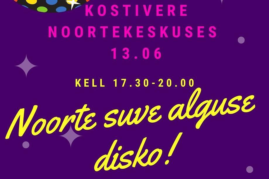 Noorte suve alguse disko!  - Kostivere Noortekeskus