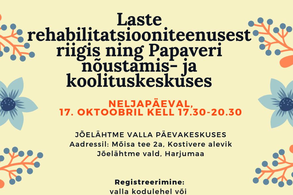 """Infopäev """"Laste rehabilitatsiooniteenustest riigis ning Papaveri nõustamis- ja koolituskeskuses"""" - Mõisa tee 2a"""