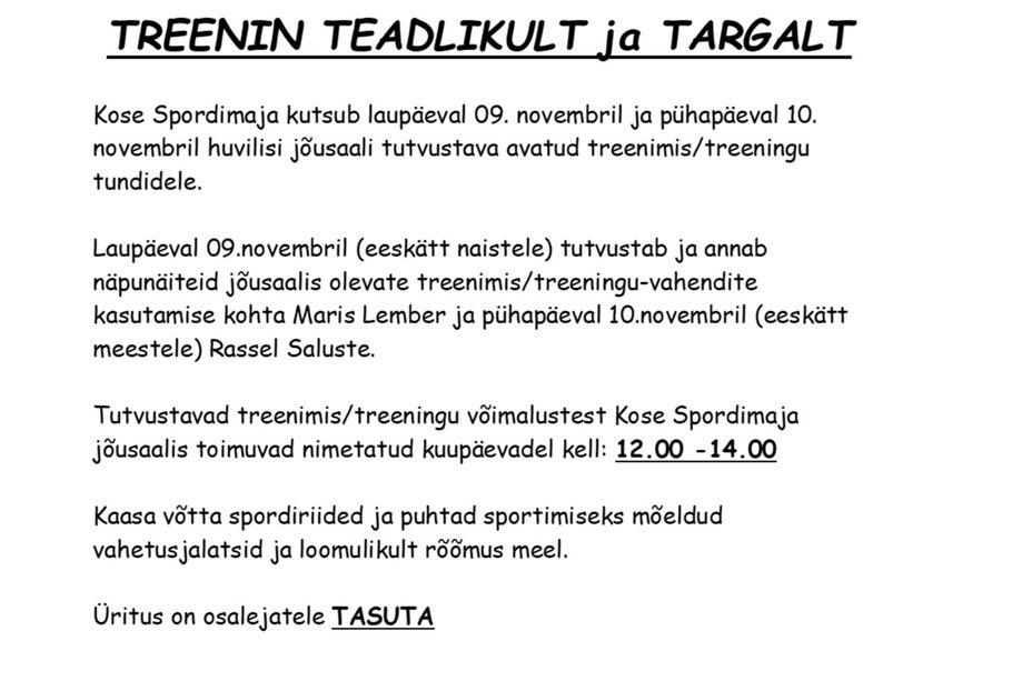 TREENIN TEADLIKULT JA TARGALT- AVATUD TREENINGUD JÕUSAALIS - Kose Spordimaja