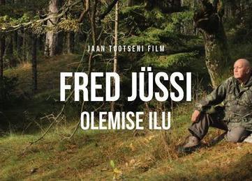 """Film """"Fred Jüssi. Olemise ilu"""" - Rae Kultuurikeskus"""