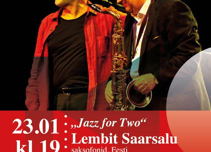 23.01.2020 KELL 19.00 Neeme Rahvamajas Jazz for two Lembit Saarsalu ja Leonid Vintskevitš - Neeme Rahvamaja