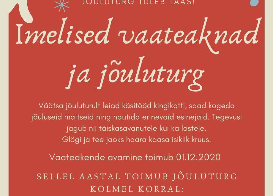 Imeliste jõuluteemaliste vaateakende avamine ja jõuluturg Väätsal - Väätsa Rahvamaja