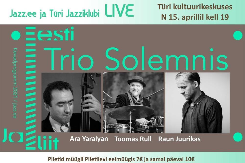 Lükkub edasi! Jazzliit ja Türi Kultuurikeskus LIVE | Trio Solemnis - Türi Kultuurikeskus