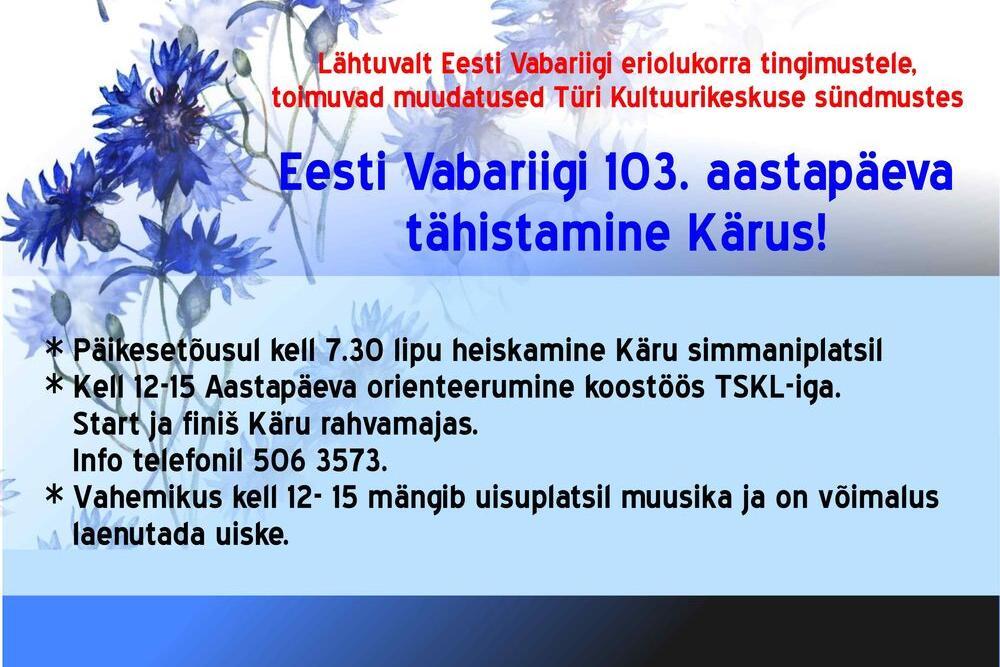 Eesti Vabariigi 103.aastapäeva tähistamine Kärus! - Käru Rahvamaja