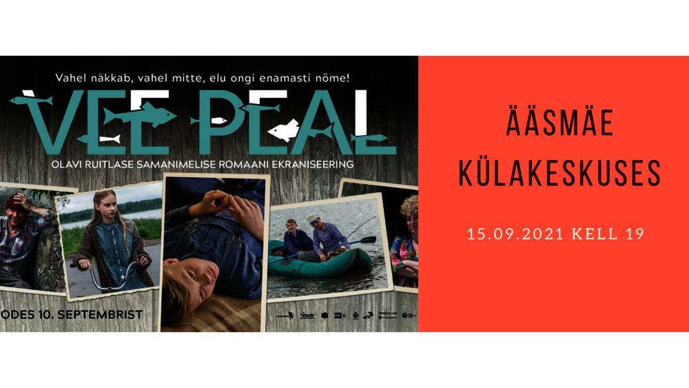 """Ääsmäe kinopunkt- film """"Vee peal"""" - Ääsmäe Külakeskus"""