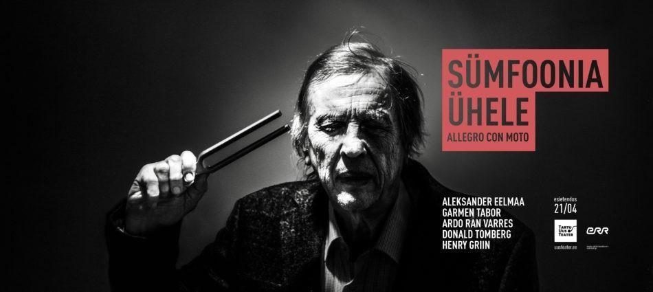 "Etendus ""SÜMFOONIA ÜHELE. Allegro con moto"" - Tartu Uus Teater"