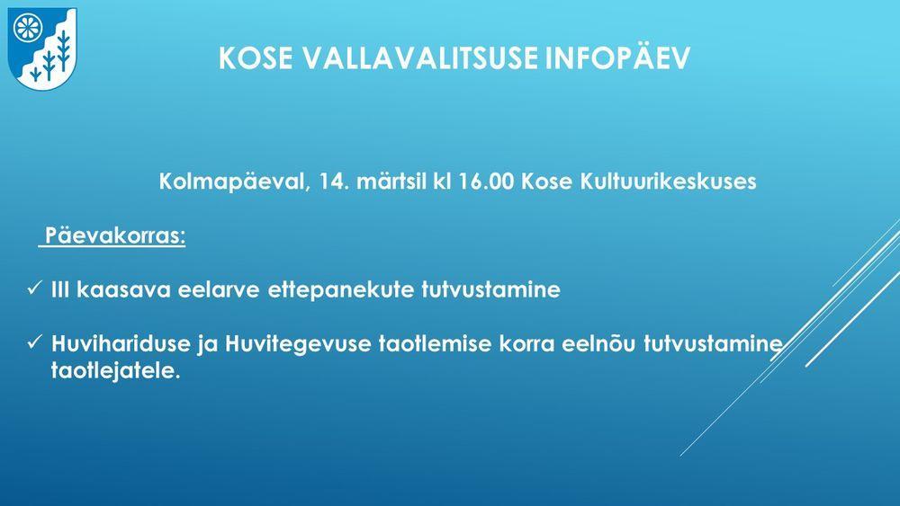 KOSE VALLAVALITSUSE INFOPÄEV - Kose Kultuurikeskus