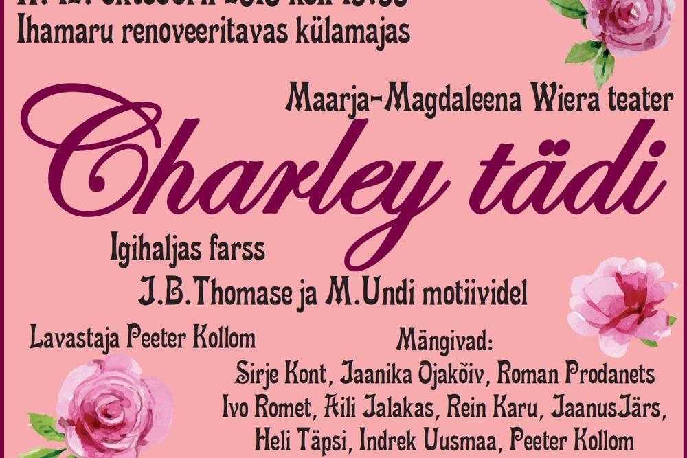 """Etendus """"Charley tädi"""" - Ihamaru"""