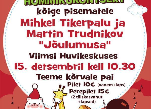 "Mihkel Tikerpalu ja Martin Trudnikov  ""Jõulumusa"" - Viimsi Huvikeskus"
