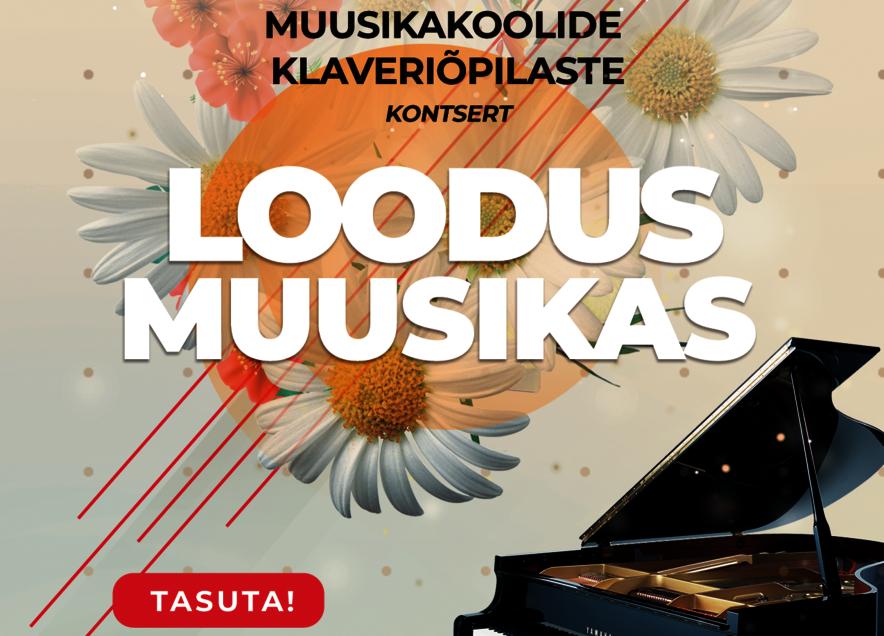 Paide ja Türi muusikakoolide klaveriõpilaste kontsert LOODUS MUUSIKAS - Türi Kultuurikeskus väike saal
