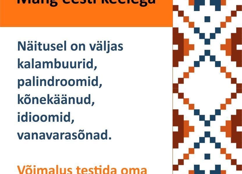 """Näitus """"Mäng eesti keelega"""" - Kabala Rahvamaja"""