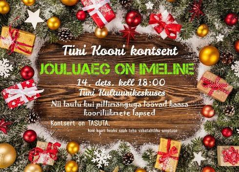 """Türi Koori kontsert """"Jõuluaeg on imeline"""" Türi kultuurikeskuses - Türi Kultuurikeskus väike saal"""