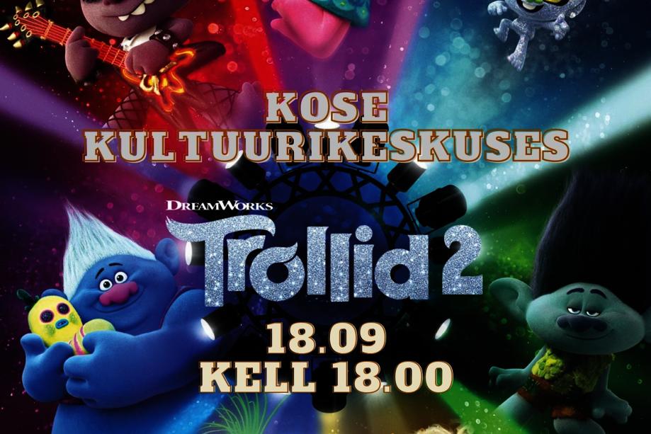 """KOGUPEREFILM """"TROLLID2"""" - Kose Kultuurikeskus"""