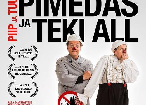 Piip ja Tuut PIMEDAS JA TEKI ALL  - Piip ja Tuut Teater