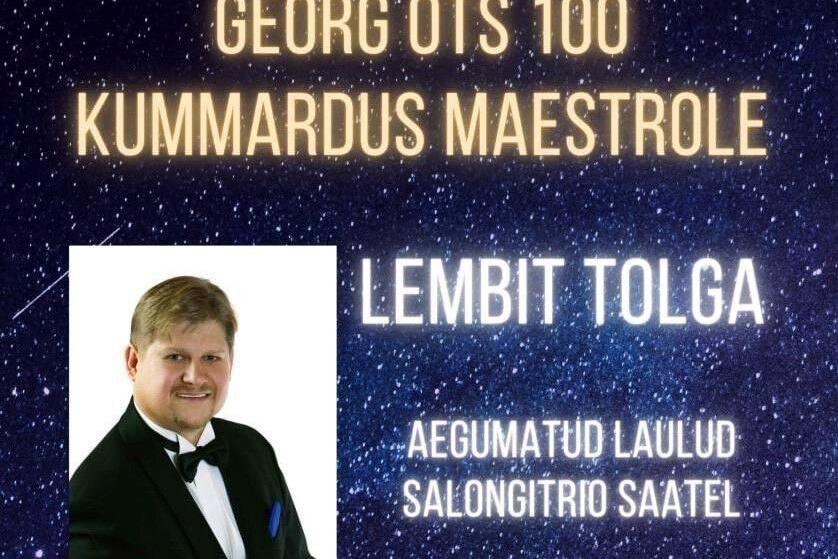 JÄÄB ÄRA! GEORG OTS 100. KUMMARDUS MAESTROLE. Lembit Tolga - Aegumatud laulud Salongitrio saatel  - Viimsi Huvikeskus