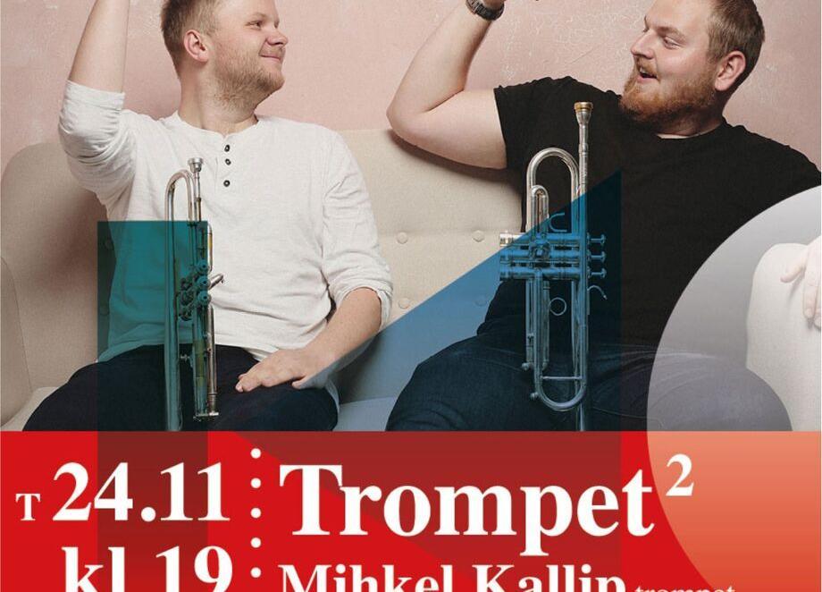 """Kontsert """"Trompet 2""""- Mihkel Kallip, Märt Metsla ja Maila Laidna Türi kultuurikeskuses. - Türi Kultuurikeskus"""