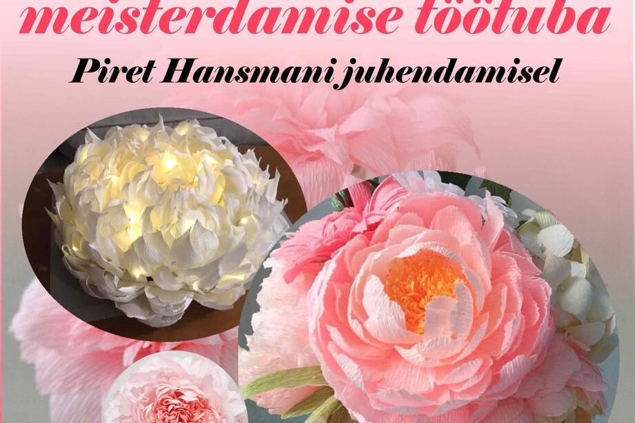 Krepp- paberist dekoratiivsete lillede meisterdamise töötuba- LÜKKUB EDASI! - Türi Kultuurikeskus