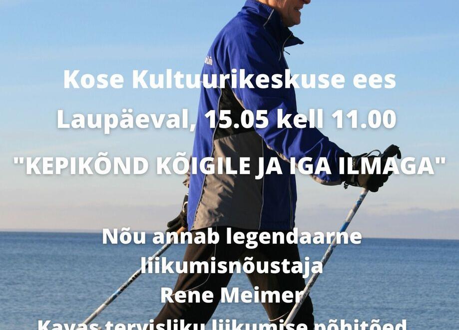 """Liikumisüritus """"KEPIKÕND KÕIGILE JA IGA ILMAGA"""" - Kose Kultuurikeskus"""