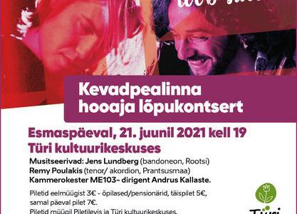 """Kevadpealinna hooaja lõpetamine kontserdiga """"Piazzolla toob suve"""" - Türi Kultuurikeskus"""