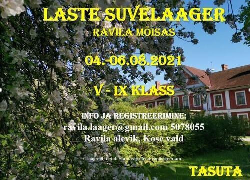 Laste suvelaager  Ravila Mõisas 04.-06.08.2021 - Ravila Mõis
