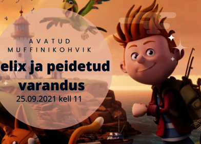"""Muffinikohvik ja kogupere multifilm """"Felix ja peidetud varandus"""" - Ääsmäe Külakeskus"""