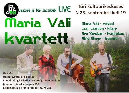 Jazzliit ja Türi Kultuurikeskus LIVE   Maria Väli kvartett - Türi Kultuurikeskus