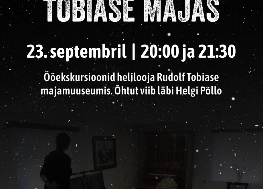 """Ööeksursioon """"Ööjutud Tobiase majas"""" - R. Tobiase majamuuseum"""